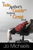Cover for 'The Indie Author's Guide to: Building a Great Book'