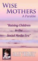 Cover for 'Wise Mothers - Raising Children in the Social Media Era'