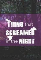 Cover for 'The Thing that Screamed in the Night'