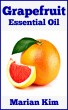 Grapefruit Essential Oil by Marian Kim
