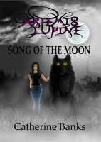Cover for 'Song of The Moon (Artemis Lupine #1)'
