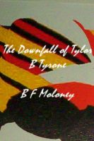 Cover for 'The Downfall of Tylor B Tyrone'