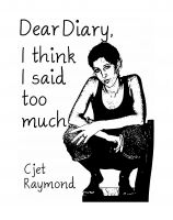 Cover for 'Dear Diary, I think I said too much.'