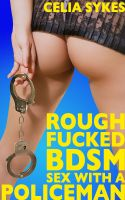Cover for 'Rough Fucked, BDSM Sex With a Policeman'