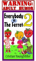 Cover for 'Everybody vs The Ferret 2: Wrap Your Melons'
