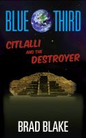 Cover for 'Blue Third - Citlalli and the Destroyer'