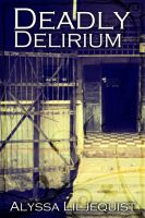 Cover for 'Deadly Delirium'