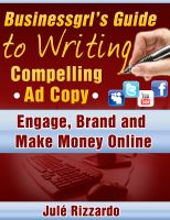 Cover for 'Businessgrl's Guide to Writing Compelling Ad Copy: Engage, Brand and Make Money Online'