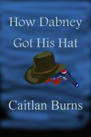 Cover for 'How Dabney Got His Hat'