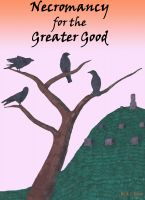 Cover for 'Necromancy for the Greater Good'