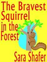 Cover for 'The Bravest Squirrel in the Forest'