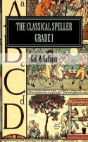 Cover for 'The Classical Speller, Grade I, Student Edition'