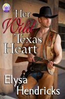 Cover for 'Her Wild Texas Heart'