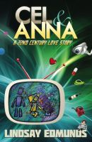 Cover for 'Cel & Anna: A 22nd Century Love Story'