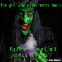 Kate Leonard and Jessica Teixeira - The girl who never came back-For kids