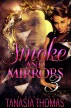 Smoke & Mirrors 3 by Tanasia Thomas