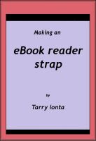 Cover for 'Making an eBook reader strap'