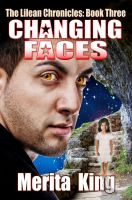 Cover for 'The Lilean Chronicles: Book Three ~ Changing Faces'