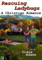 Cover for 'Rescuing Ladybugs, A Christian Romance'