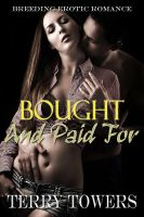 Terry  Towers - Bought And Paid For (Breeding Erotic Romance)