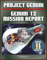 Cover for 'Gemini Program Mission Report: Gemini 12 - November 1966, Astronauts Lovell and Aldrin, Complete Details of the Spacecraft, Mission Operations, Experiments, EVA, Spacewalk, Agena Target Docking'