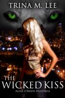 Cover for 'The Wicked Kiss (Alexa O'Brien Huntress Book 2)'