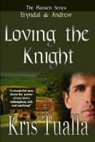 Cover for 'Loving the Knight (The Hansen Series: Eryndal & Andrew)'