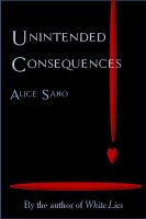 Alice Sabo - Unintended Consequences