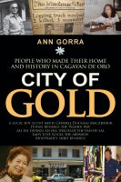 Cover for 'City of Gold: People who made their home and history in Cagayan de Oro'