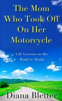 Cover for 'The Mom Who Took Off On Her Motorcycle'