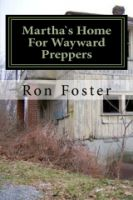 Cover for 'Martha`s Home For Wayward Preppers (Prepper Novelettes)'