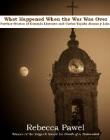 Cover for 'What Happened When the War Was Over; further stories of Gonzalo Llorente and Carlos Tejada Alonso y Leon'