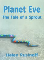 Cover for 'Planet Eve: The Tale of a Sprout'