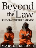 Cover for 'Beyond the Law: The CIA Torture Memos'