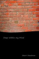 Cover for 'Deep Within my Mind: A Collection of Poems'