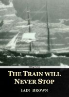 Cover for 'The Train will Never Stop'