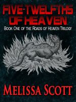 Cover for 'Five-Twelfths of Heaven - Book One of the Roads of Heaven'