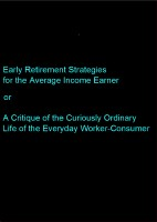 Early Retirement Strategies for the Average Income Earner, or A Critique of the