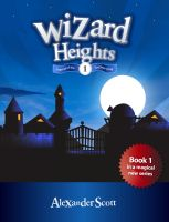 Cover for 'Wizard Heights Book 1 - The Legend of the Sorcerer King'
