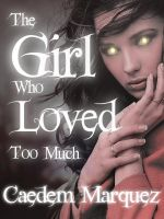 Cover for 'The Girl Who Loved Too Much (Eternal Love, 1)'
