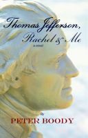 Cover for 'Thomas Jefferson, Rachel & Me'