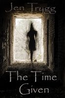 Cover for 'The Time Given'