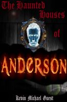 Cover for 'The Haunted Houses of Anderson'