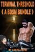 Terminal Threshold (A BDSM Bundle) by Angela Rose