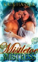 Cover for 'The Mistletoe Mistress - A Christmas Regency Novella'