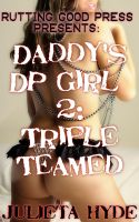Cover for 'Daddy's DP Girl 2:Triple Teamed'