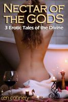 Cover for 'Nectar of the Gods (3 erotic tales of the divine)'