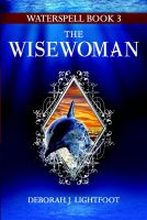 Cover for 'Waterspell Book 3: The Wisewoman'