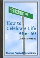Cover for 'Retirement Lane - How to Celebrate Life After 60'