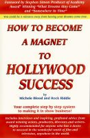 Cover for 'How To Be A Magnet To Hollywood Success'